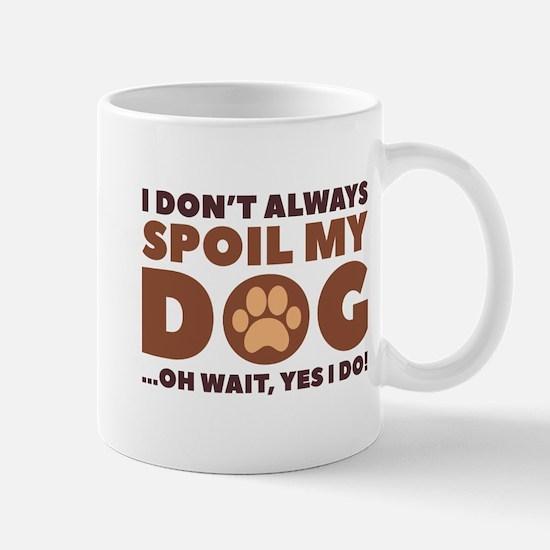 Spoil My Dog Mug