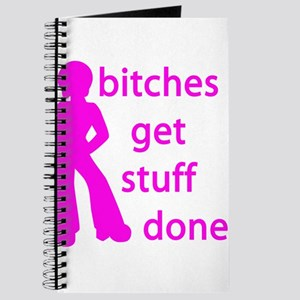 BITCHES GET STUFF DONE Journal