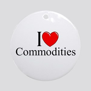 """I Love (Heart) Commodities"" Ornament (Round)"