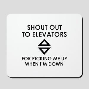 Shout Out To Elevators Mousepad