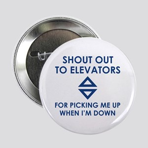 """Shout Out To Elevators 2.25"""" Button"""
