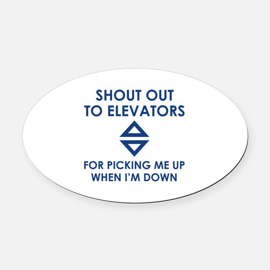 Shout Out To Elevators Oval Car Magnet