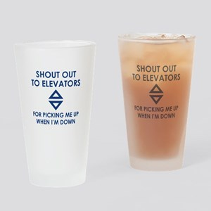 Shout Out To Elevators Drinking Glass
