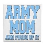 Army Mom and Proud of it Tile Coaster