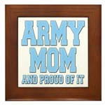 Army Mom and Proud of it Framed Tile