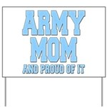 Army Mom and Proud of it Yard Sign