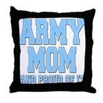 Army Mom and Proud of it Throw Pillow