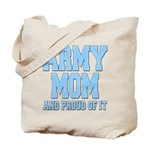 Army Mom and Proud of it Tote Bag
