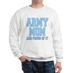 Army Mom and Proud of it Sweatshirt