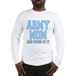 Army Mom and Proud of it Long Sleeve T-Shirt