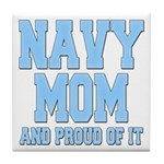 Navy Mom and Proud of it Tile Coaster