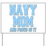 Navy Mom and Proud of it Yard Sign
