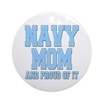 Navy Mom and Proud of it Ornament (Round)