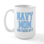Navy Mom and Proud of it Large Mug