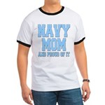 Navy Mom and Proud of it Ringer T