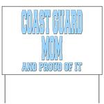 Coast Guard Mom Proud of it Yard Sign