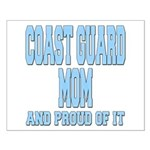 Coast Guard Mom Proud of it Small Poster