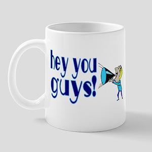 Hey You Guys Mug