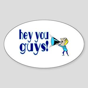 Hey You Guys Oval Sticker