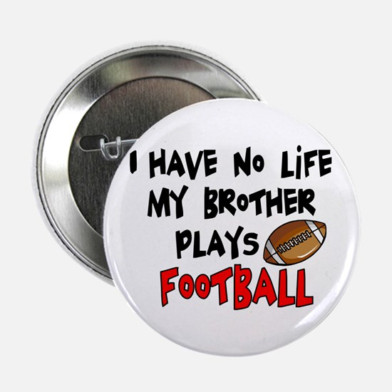 "No Life Brother Football 2.25"" Button"