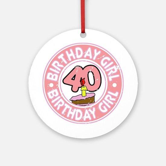 Birthday Girl #40 Ornament (Round)