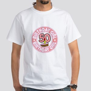Birthday Girl #50 White T-Shirt