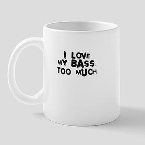 I love my bass too much Mug
