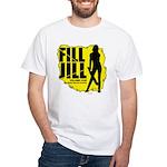 Fill Jill White T-Shirt