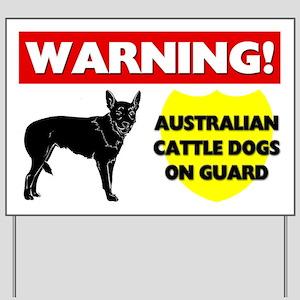 Warning Australian Cattle Dogs Yard Sign