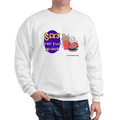 Sexy Fast Food Worker Sweatshirt