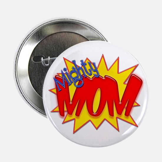 """Mighty Mom 2.25"""" Button"""