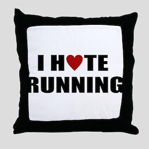 I hate running Throw Pillow
