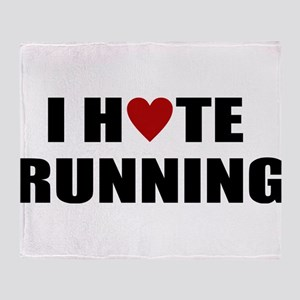 I hate running Throw Blanket