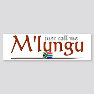 Just Call Me M'lungu - Bumper Sticker