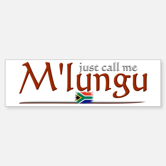 Just Call Me M'lungu - Bumper Bumper Bumper Sticker