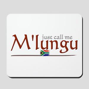 Just Call Me M'lungu - Mousepad