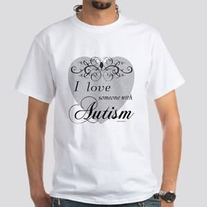 I love Someone With Autism ~ White T-Shirt