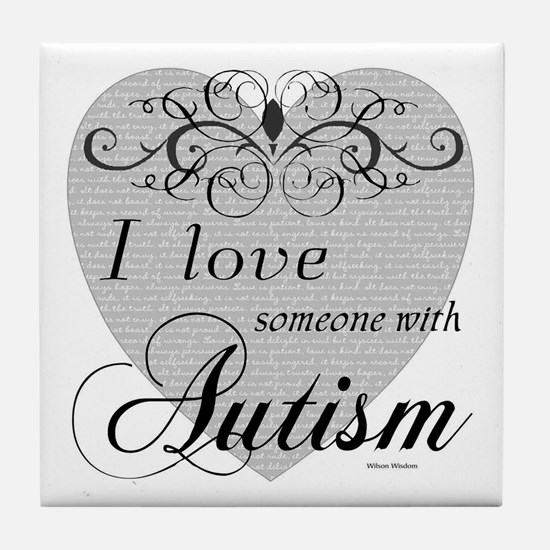 I love Someone With Autism ~ Tile Coaster