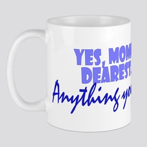 Mommy Dearest Mug