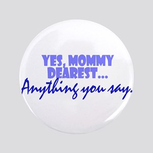 "Mommy Dearest 3.5"" Button"