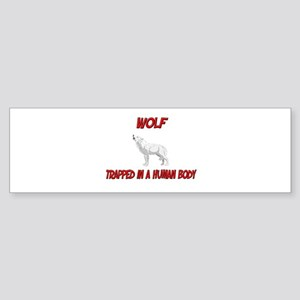 Wolf trapped in a human body Bumper Sticker
