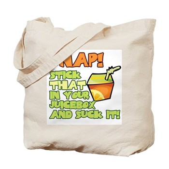 Snap! Stick that in your juice box... Tote Bag