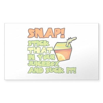 Snap! Stick that in your juice box... Sticker (Rec