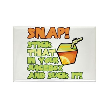 Snap! Stick that in your juice box... Rectangle Ma