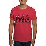 How I Roll Dark T-Shirt