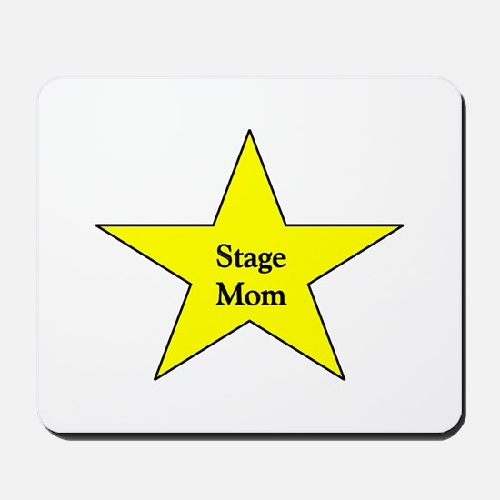 Stage Mom Mousepad
