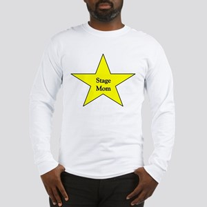 Stage Mom Long Sleeve T-Shirt