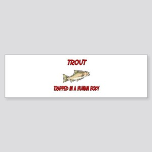 Trout trapped in a human body Bumper Sticker