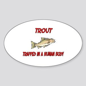 Trout trapped in a human body Oval Sticker