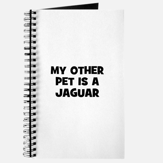 my other pet is a Jaguar Journal